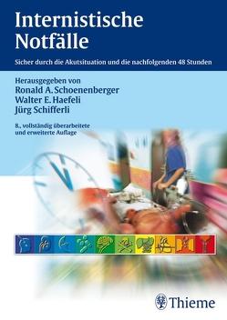 Internistische Notfälle von Arnold,  Andreas, Bärtsch,  Peter, Haefeli,  Walter E., Schifferli,  Jürg, Schoenenberger,  Ronald A.