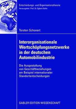 Interorganisationale Wertschöpfungsnetzwerke in der deutschen Automobilindustrie von Kahle,  Prof. Dr. Egbert, Schonert,  Torsten