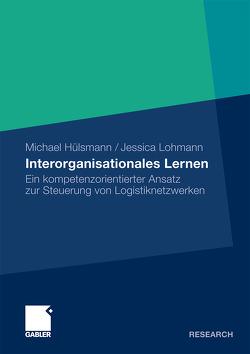 Interorganisationales Lernen von Hülsmann,  Michael, Lohmann,  Jessica