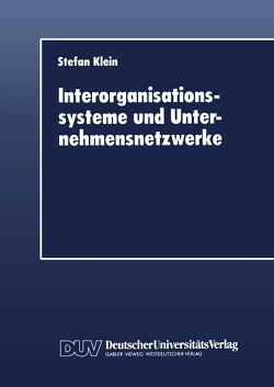 Interorganisationssysteme und Unternehmensnetzwerke von Klein,  Stefan