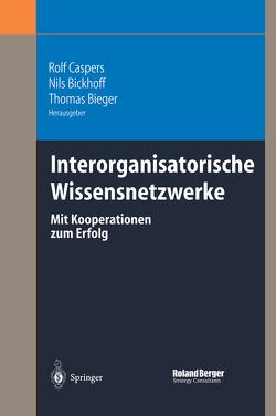 Interorganisatorische Wissensnetzwerke von Bickhoff,  Nils, Bieger,  Thomas, Caspers,  Rolf