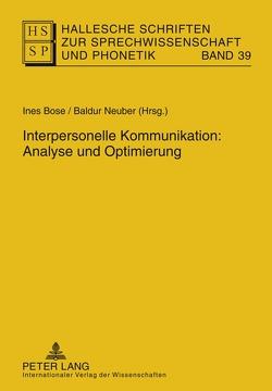 Interpersonelle Kommunikation: Analyse und Optimierung von Bose,  Ines, Neuber,  Baldur