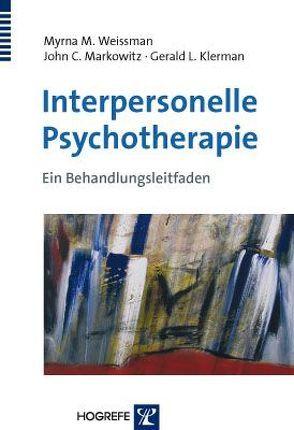 Interpersonelle Psychotherapie von Klerman,  Gerlad L., Maercker,  Andreas, Markowitz,  John C., Preschl,  Barbara, Weissman,  Myrna M.