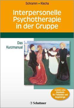 Interpersonelle Psychotherapie in der Gruppe von Klecha,  Dorothee, Schramm,  Elisabeth