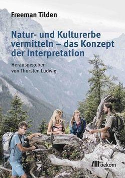 Natur- und Kulturerbe vermitteln – das Konzept der Interpretation von Tilden,  Freeman