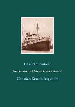 Interpretation und Analyse für den Unterricht von Pastiche,  Charlotte