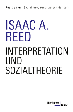 Interpretation und Sozialtheorie von Reed,  Isaac A.