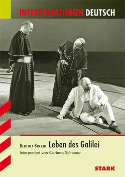 Interpretationen Deutsch – Brecht: Leben des Galilei von Scheurer,  Corinna