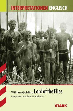 Interpretationen Englisch – Golding: Lord of the Flies von Andrecht,  Ernst-H.