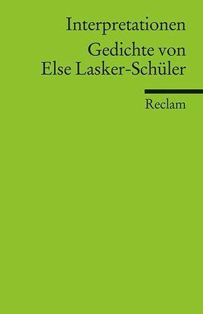 Interpretationen: Gedichte von Else Lasker-Schüler von Lermen,  Birgit, Motté,  Magda