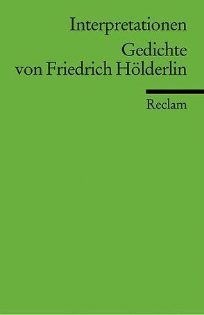 Interpretationen: Gedichte von Friedrich Hölderlin von Kurz,  Gerhard