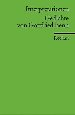 Interpretationen: Gedichte von Gottfried Benn von Steinhagen,  Harald