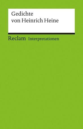 Interpretationen: Gedichte von Heinrich Heine von Kortländer,  Bernd