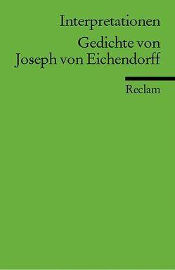 Interpretationen: Gedichte von Joseph von Eichendorff von Sautermeister,  Gert