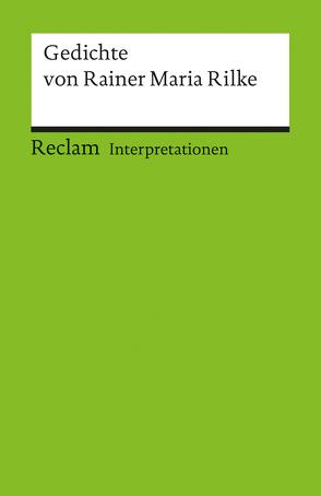 Interpretationen: Gedichte von Rainer Maria Rilke von Groddeck,  Wolfram