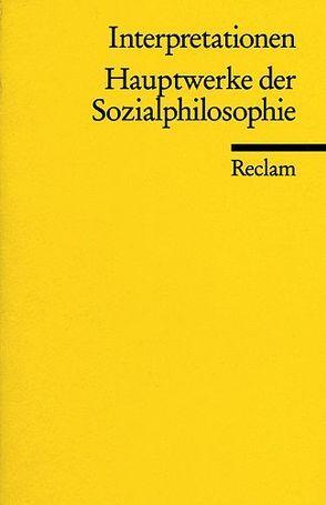 Interpretationen: Hauptwerke der Sozialphilosophie von Gamm,  Gerhard, Hetzel,  Andreas, Lilienthal,  Markus
