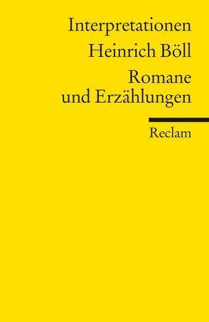 Interpretationen: Heinrich Böll. Romane und Erzählungen von Bellmann,  Werner
