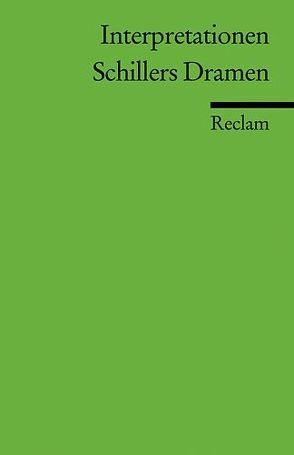 Interpretationen: Schillers Dramen von Hinderer,  Walter