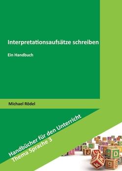 Interpretationsaufsätze schreiben von Rödel,  Michael