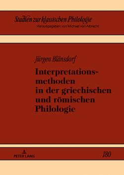 Interpretationsmethoden in der griechischen und römischen Philologie von Blänsdorf,  Jürgen