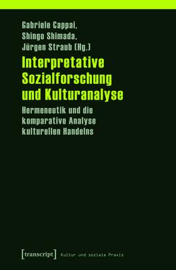 Interpretative Sozialforschung und Kulturanalyse von Cappai,  Gabriele, Shimada,  Shingo, Straub,  Jürgen