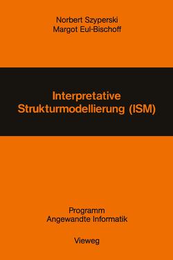 Interpretative Strukturmodellierung (ISM) von Szyperski,  Norbert