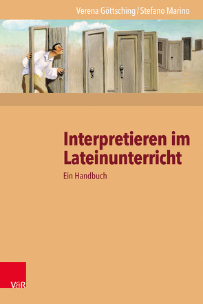Interpretieren im Lateinunterricht von Göttsching, Verena, Marino, Stefano