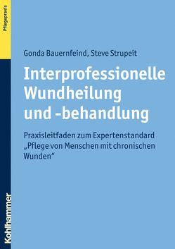 Interprofessionelle Wundheilung und -behandlung von Bauernfeind,  Gonda, Strupeit,  Steve