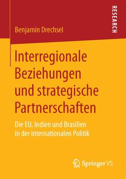 Interregionale Beziehungen und strategische Partnerschaften von Drechsel,  Benjamin