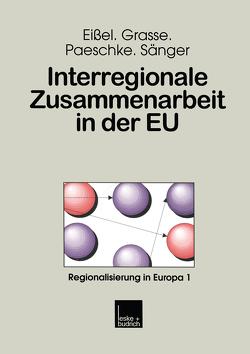 Interregionale Zusammenarbeit in der EU von Eissel,  Dieter, Grasse,  Alexander, Paeschke,  Björn, Sänger,  Ralf