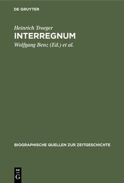 Interregnum von Benz,  Wolfgang, Goschler,  Constantin, Troeger,  Heinrich
