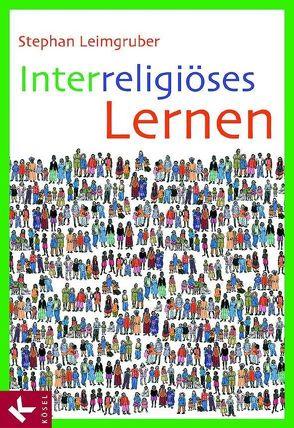 Interreligiöses Lernen von Leimgruber,  Stephan