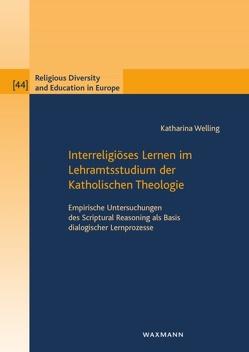 Interreligiöses Lernen im Lehramtsstudium der Katholischen Theologie von Welling,  Katharina