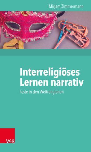 Interreligiöses Lernen narrativ von Zimmermann,  Mirjam