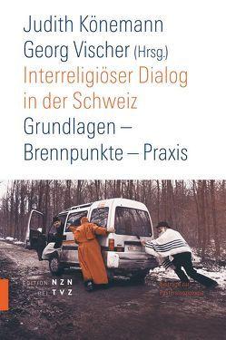 Interreligiöser Dialog in der Schweiz von Könemann,  Judith, Vischer,  Georg
