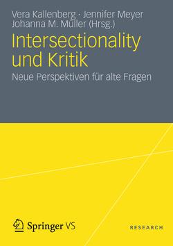 Intersectionality und Kritik von Kallenberg,  Vera, Meyer,  Jennifer, Müller,  Johanna M.
