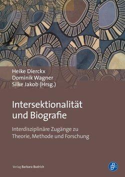 Intersektionalität und Biografie von Dierckx,  Heike, Jakob,  Silke, Wagner,  Dominik