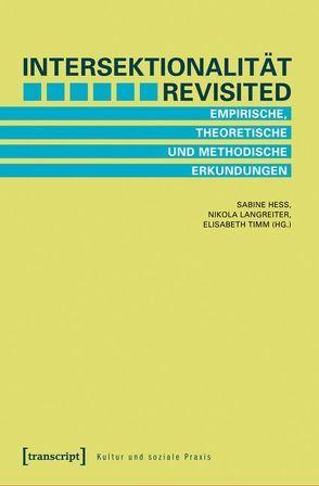 Intersektionalität revisited von Hess,  Sabine, Langreiter,  Nikola, Timm,  Elisabeth