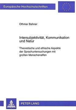 Intersubjektivität, Kommunikation und Natur von Bahner,  Othmar