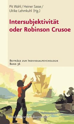 Intersubjektivität oder Robinson Crusoe von Lehmkuhl,  Ulrike, Sasse,  Heiner, Wahl,  Pit