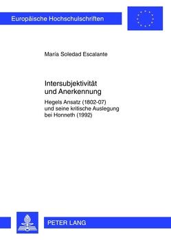 Intersubjektivität und Anerkennung von Escalante,  María Soledad
