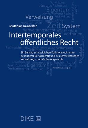 Intertemporales öffentliches Recht von Kradolfer,  Matthias