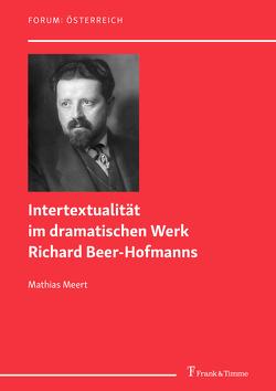 Intertextualität im dramatischen Werk Richard Beer-Hofmanns von Meert,  Mathias