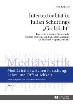 Intertextualität in Julian Schuttings «Gralslicht» von Schulz,  Eva Maria