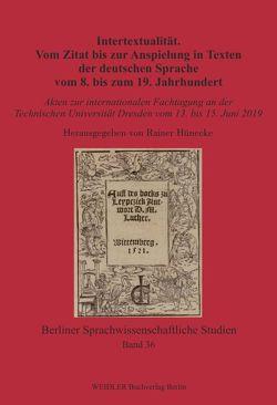 Intertextualität. Vom Zitat bis zur Anspielung in Texten der deutschen Sprache vom 8. bis zum 19. Jahrhundert von Hünecke,  Rainer, Wich-Reif,  Claudia