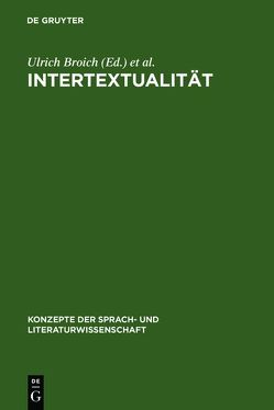 Intertextualität von Broich,  Ulrich, Pfister,  Manfred, Schulte-Middelich,  Bernd