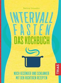 Intervallfasten – Das Kochbuch von Snowdon,  Bettina
