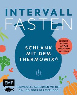 Intervallfasten – Schlank mit dem Thermomix® – Individuell abnehmen mit der 5:2-, 16:8- oder 20:4-Methode