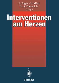 Interventionen am Herzen von Dieterich,  Hans A, Mörl,  Hubert, Unger,  Felix