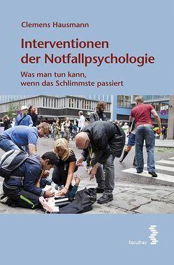 Interventionen der Notfallpsychologie von Hausmann,  Clemens